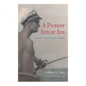 A Pioneer Son at Sea Fishing Tales of Old Florida
