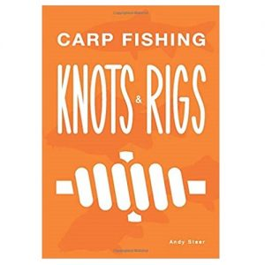 Carp Fishing Knots and Rigs, By Andy Steer
