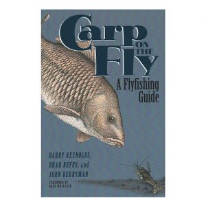 Carp on the Fly A Flyfishing Guide, By Barry Reynolds Et Al