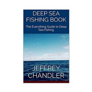 Deep Sea Fishing Book The Everything Guide to Deep Sea Fishing
