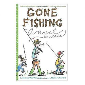 Gone Fishing A novel in verse