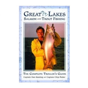 Great Lakes Salmon and Trout Fishing The Complete Troller's Guide, By Dan Keating Et Al