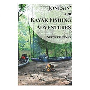 Jonesin' for Kayak Fishing Adventures, By Spencer Jones