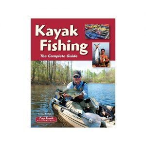 Kayak Fishing The Complete Guide, By Cory Routh
