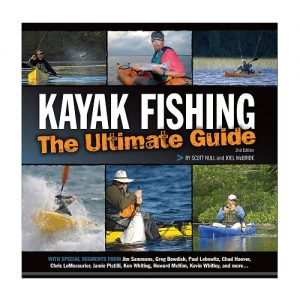 Kayak Fishing The Ultimate Guide 2nd Edition, By Scott Null