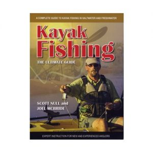 Kayak Fishing The Ultimate Guide, By Scott Null Et Al