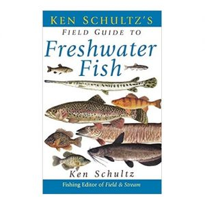 Ken Schultz's Field Guide to Freshwater Fish, By Ken Schultz
