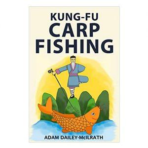 Kung Fu Carp Fishing, By Adam Dailey-Mcilrath