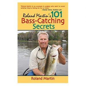 Roland Martin's 101 Bass-Catching Secrets, By Roland Martin