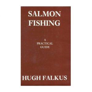Salmon Fishing A Practical Guide, By Hugh Falkus