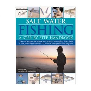 Salt-Water Fishing A Step-by-Step Handbook Expert Techniques And Advice On Successful Sea Angling From Shore Or Boat