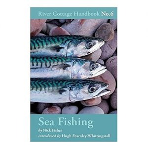 Sea Fishing River Cottage Handbook