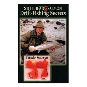 Steelhead & Salmon Drift-Fishing Secrets, By Timothy Kusherets