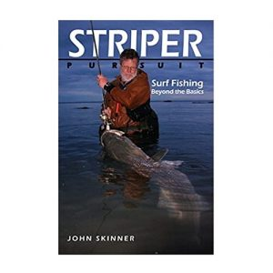 Striper Pursuit Surf Fishing Beyond the Basics, By John Skinner
