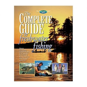 The Complete Guide to Freshwater Fishing (The Freshwater Angler), By Creative Publishing