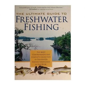 The Ultimate Guide to Freshwater Fishing, By North American Fishing Club