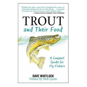 Trout and Their Food A Compact Guide for Fly Fishers, By Dave Whitlock