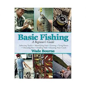 Basic Fishing Beginners Wade Bourne