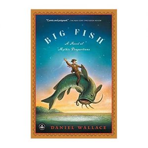 Big Fish A Novel of Mythic Proportions