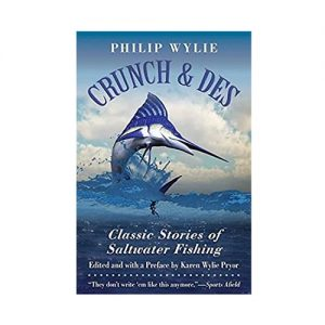 Crunch & Des Classic Stories of Saltwater Fishing
